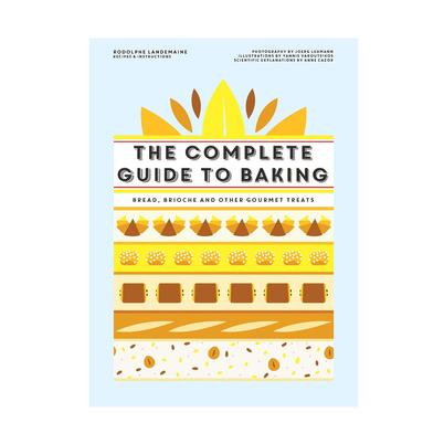 The Complete Guide to Baking by Rodolphe Landemaine