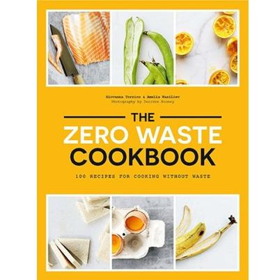 The Zero Waste Cookbook by Giovanna Torrico & Amelia Wasiliev