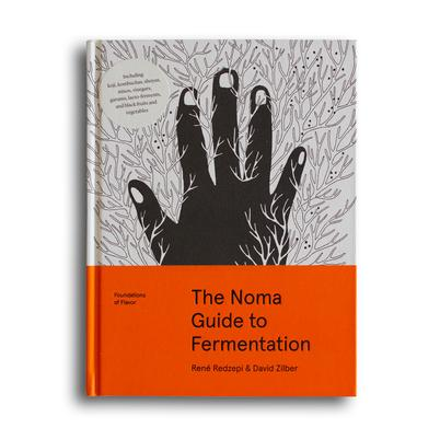 The Noma Guide to Fermentation by Rene Redzepi & David Zilber